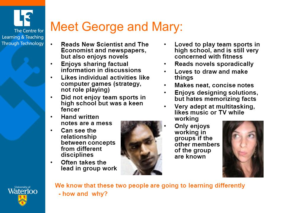 How can understanding learning styles and the brain influence our teaching/communications.