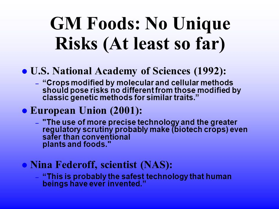 GM Foods: No Unique Risks (At least so far) l U.S.