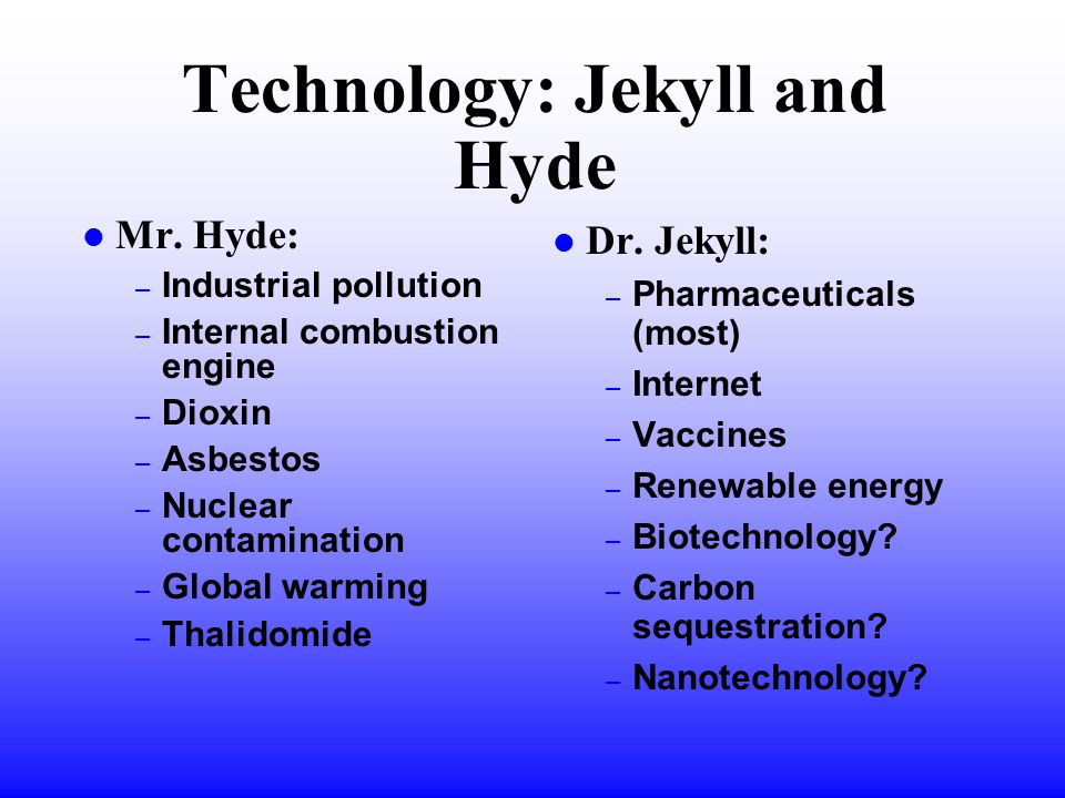 Technology: Jekyll and Hyde l Mr.