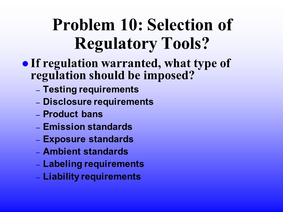 Problem 10: Selection of Regulatory Tools.