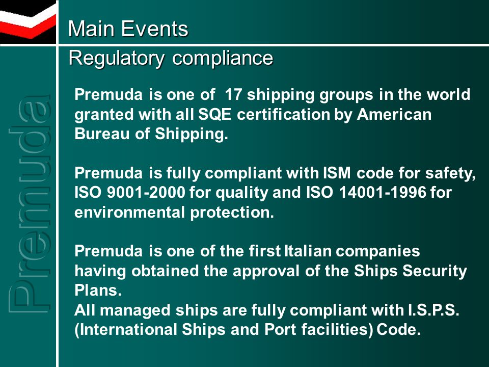 Premuda is one of 17 shipping groups in the world granted with all SQE certification by American Bureau of Shipping. Premuda is fully compliant with I