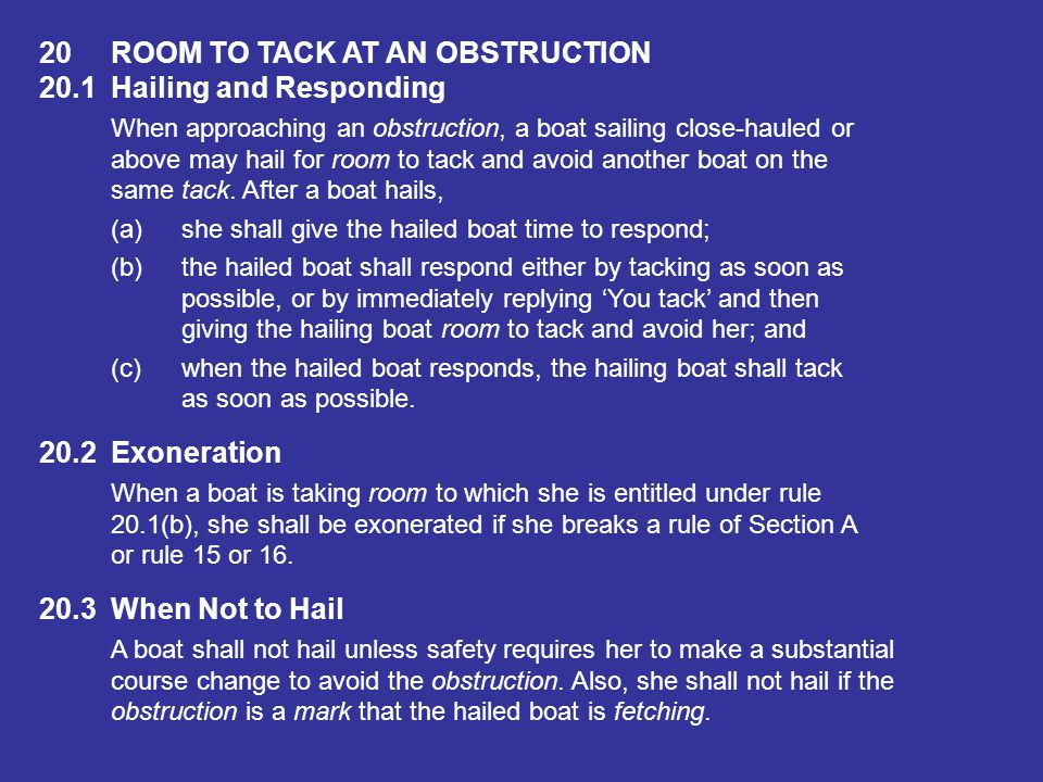 19ROOM TO PASS AN OBSTRUCTION 19.1When Rule 19 Applies Rule 19 applies between boats at an obstruction except when it is also a mark the boats are req