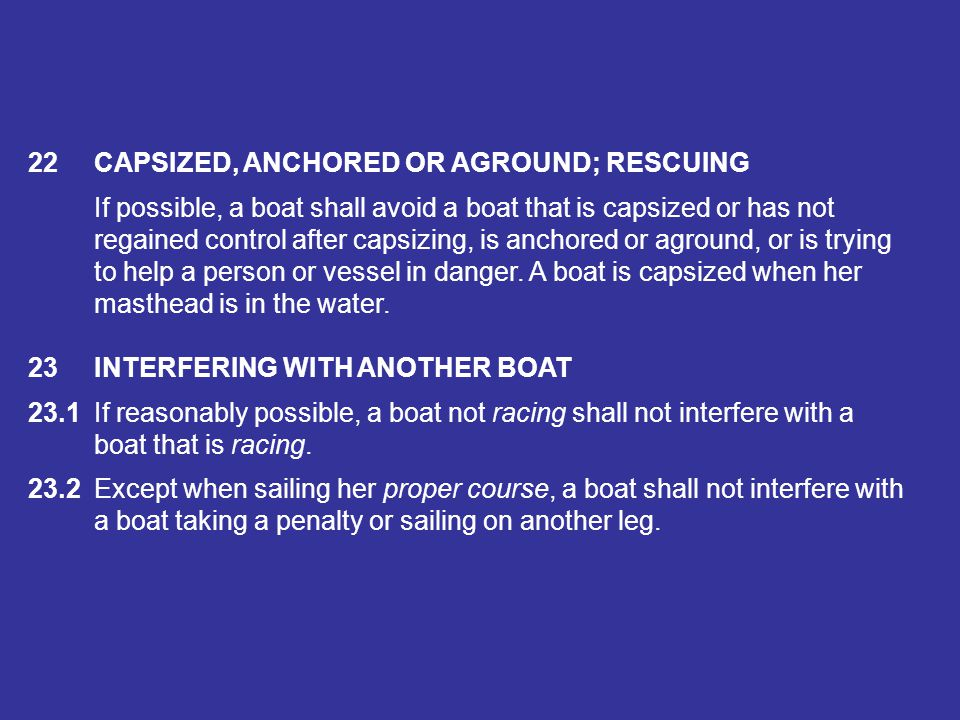 SECTION D OTHER RULES When rule 21 or 22 applies between two boats, Section A rules do not. 21STARTING ERRORS; TAKING PENALTIES; MOVING ASTERN 21.1A b