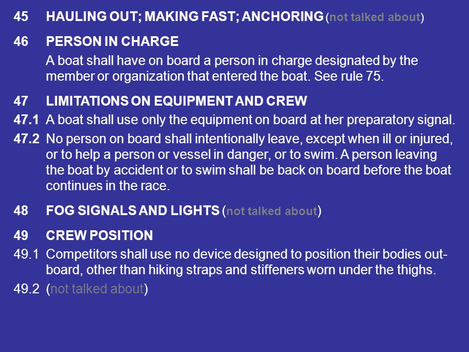 43COMPETITOR CLOTHING AND EQUIPMENT (not talked about) 44PENALTIES AT THE TIME OF AN INCIDENT 44.1Taking a Penalty A boat may take a Two-Turns Penalty