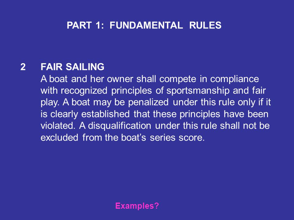 28SAILING THE COURSE 28.1A boat shall start, leave each mark on the required side in the correct order, and finish, so that a string representing her track after starting and until finishing would when drawn taut (a)pass each mark on the required side, (b)touch each rounding mark, and (c)pass between the marks of a gate from the direction of the previous mark.