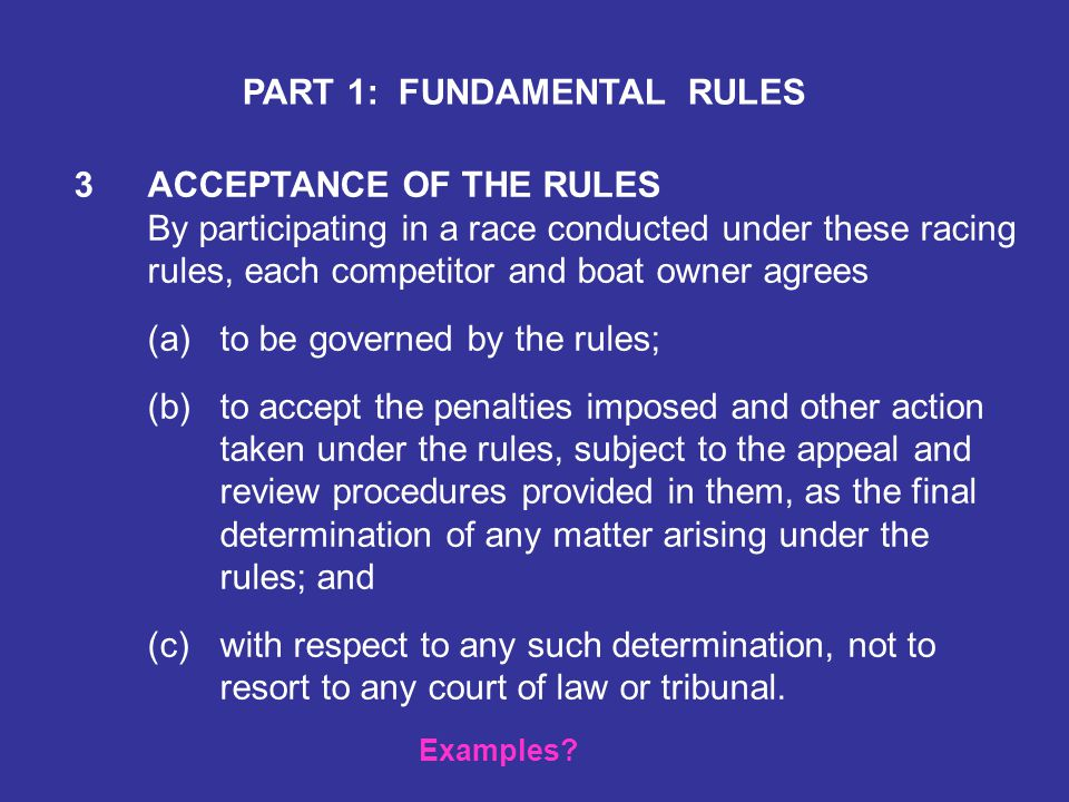 2 FAIR SAILING A boat and her owner shall compete in compliance with recognized principles of sportsmanship and fair play. A boat may be penalized und