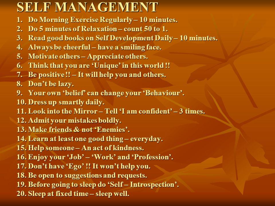 SELF MANAGEMENT 1. Do Morning Exercise Regularly – 10 minutes.