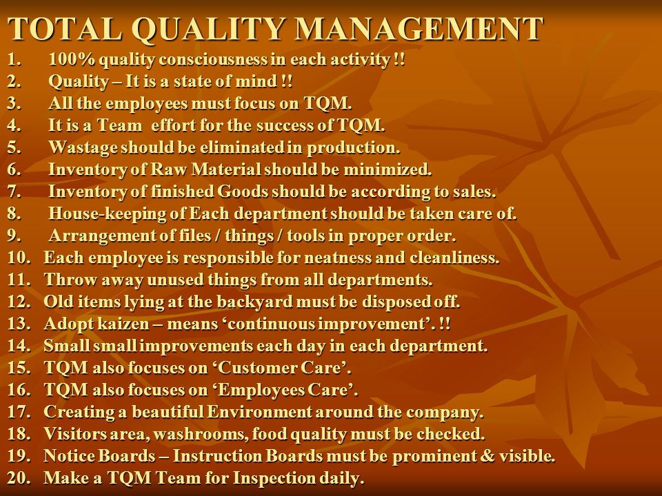 TOTAL QUALITY MANAGEMENT 1. 100% quality consciousness in each activity !.