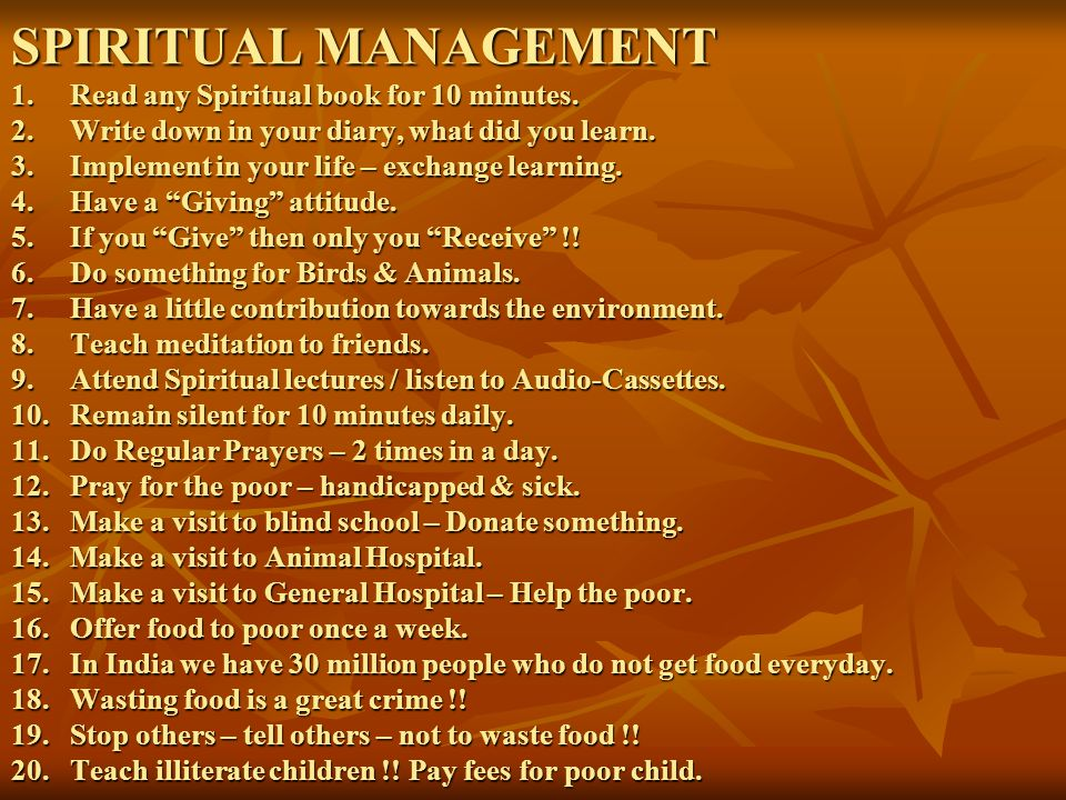 SPIRITUAL MANAGEMENT 1. Read any Spiritual book for 10 minutes.