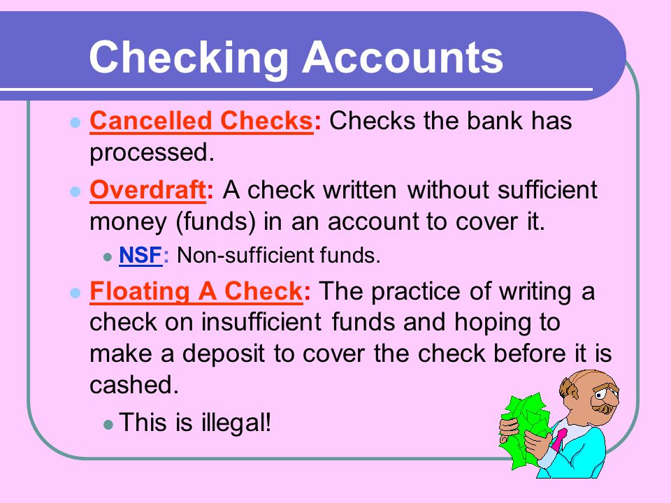 Cancelled Checks: Checks the bank has processed.