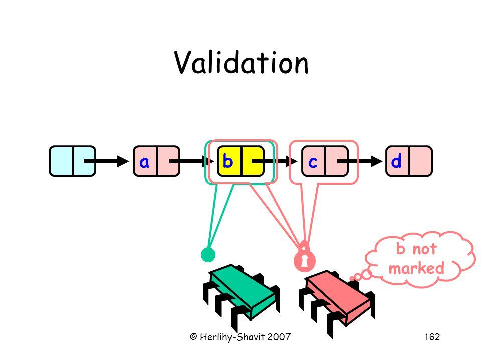 © Herlihy-Shavit 2007162 Validation abcd b not marked