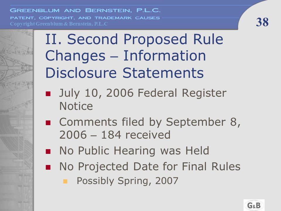 Copyright Greenblum & Bernstein, P.L.C 38 II. Second Proposed Rule Changes – Information Disclosure Statements July 10, 2006 Federal Register Notice C