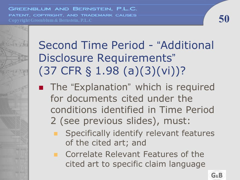 "Copyright Greenblum & Bernstein, P.L.C 50 Second Time Period - "" Additional Disclosure Requirements "" (37 CFR § 1.98 (a)(3)(vi))? The "" Explanation """