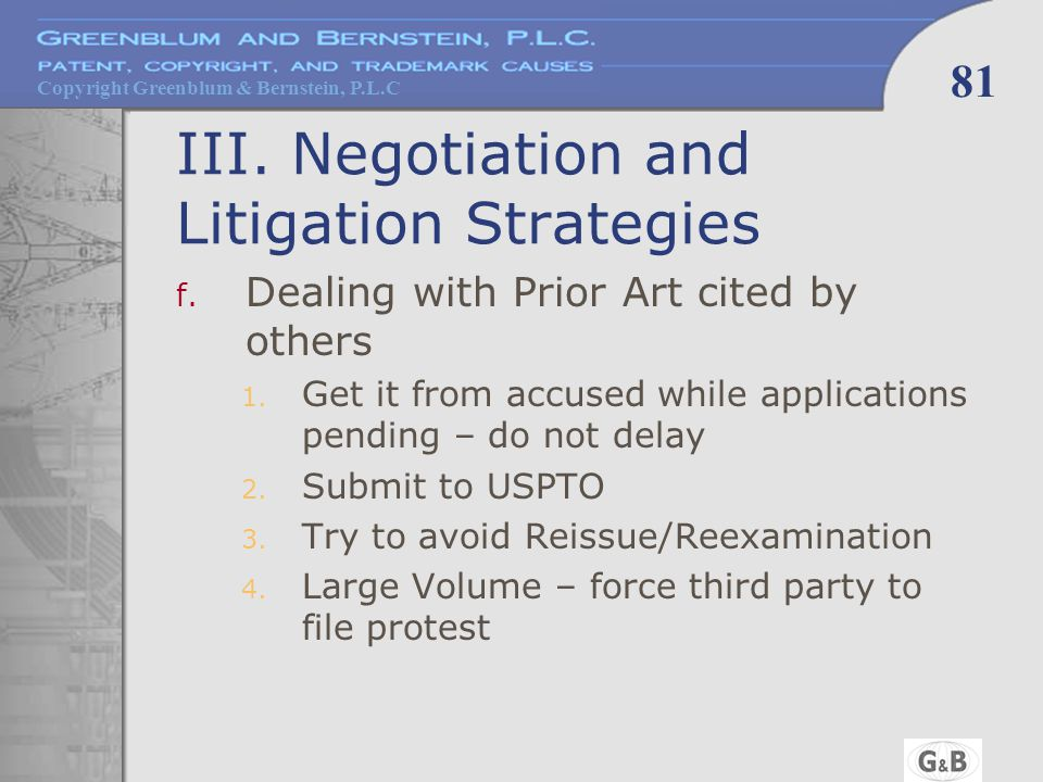 Copyright Greenblum & Bernstein, P.L.C 81 III. Negotiation and Litigation Strategies f.