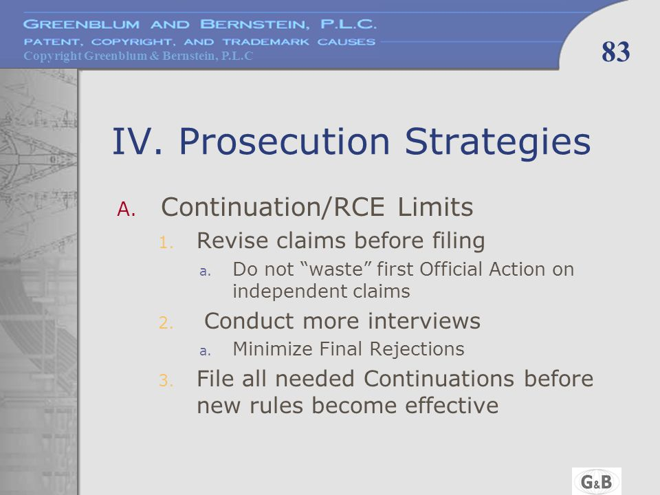 Copyright Greenblum & Bernstein, P.L.C 83 IV. Prosecution Strategies A.
