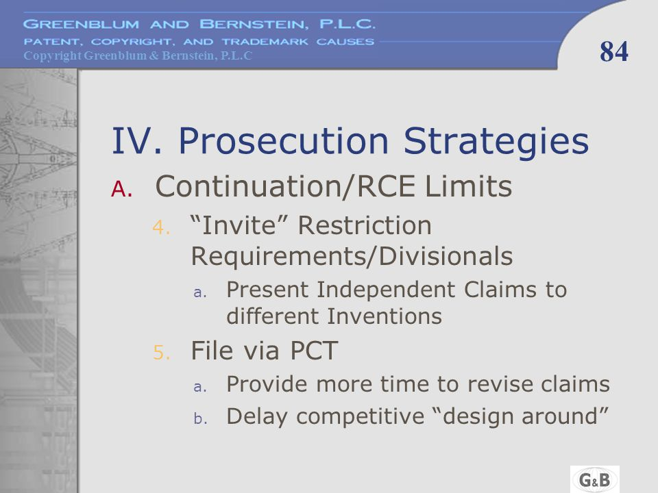 Copyright Greenblum & Bernstein, P.L.C 84 IV. Prosecution Strategies A.