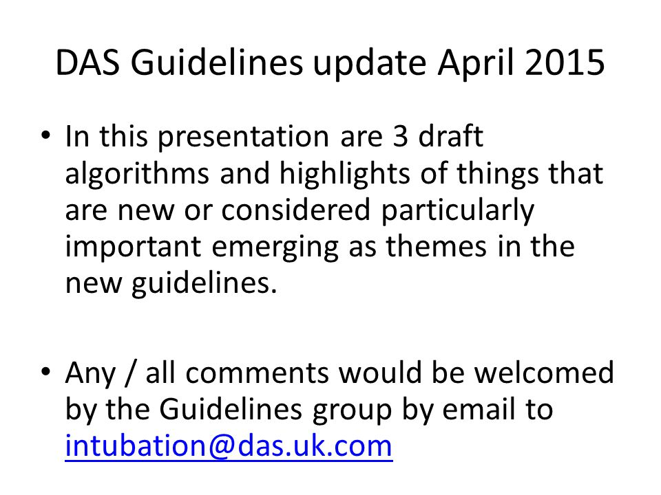 DAS Guidelines update April 2015 In this presentation are 3 draft algorithms and highlights of things that are new or considered particularly importan