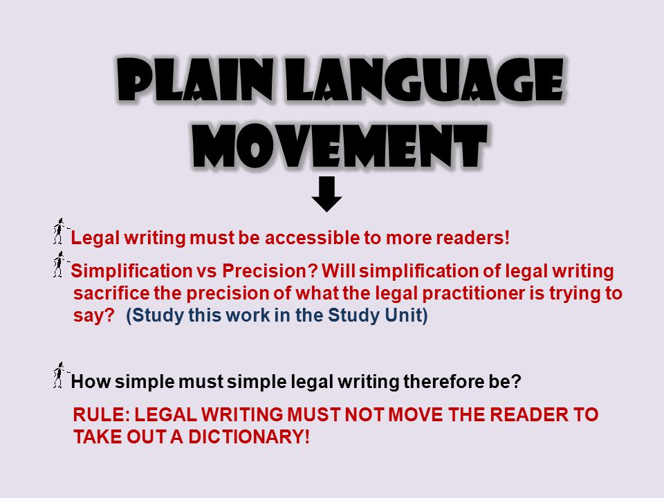 Legal writing must be accessible to more readers. Simplification vs Precision.