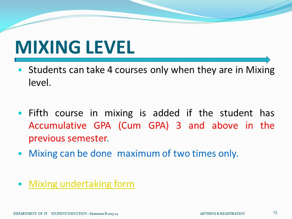 MIXING LEVEL Students can take 4 courses only when they are in Mixing level.