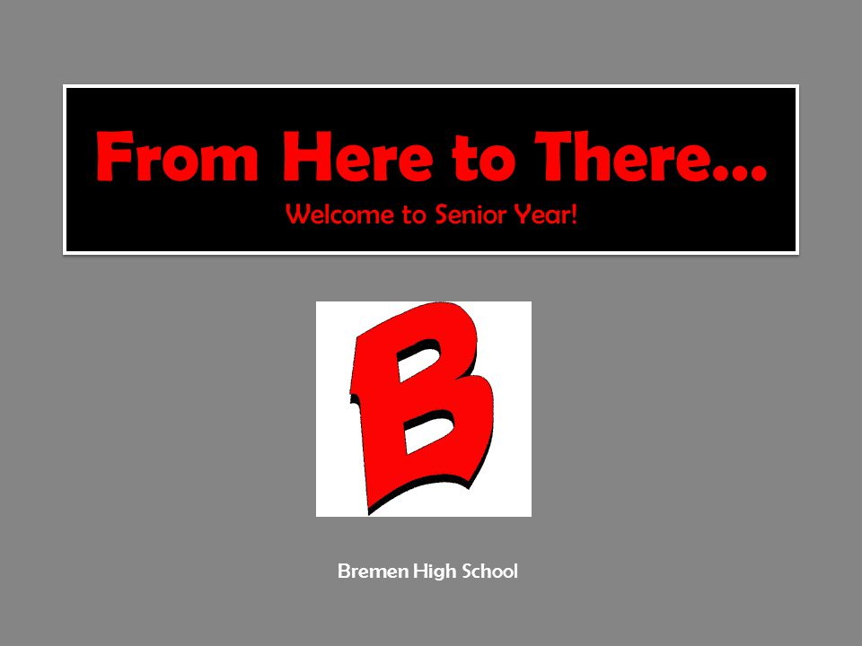 Come to PPS if you have any questions! Please use the Bremen website often!