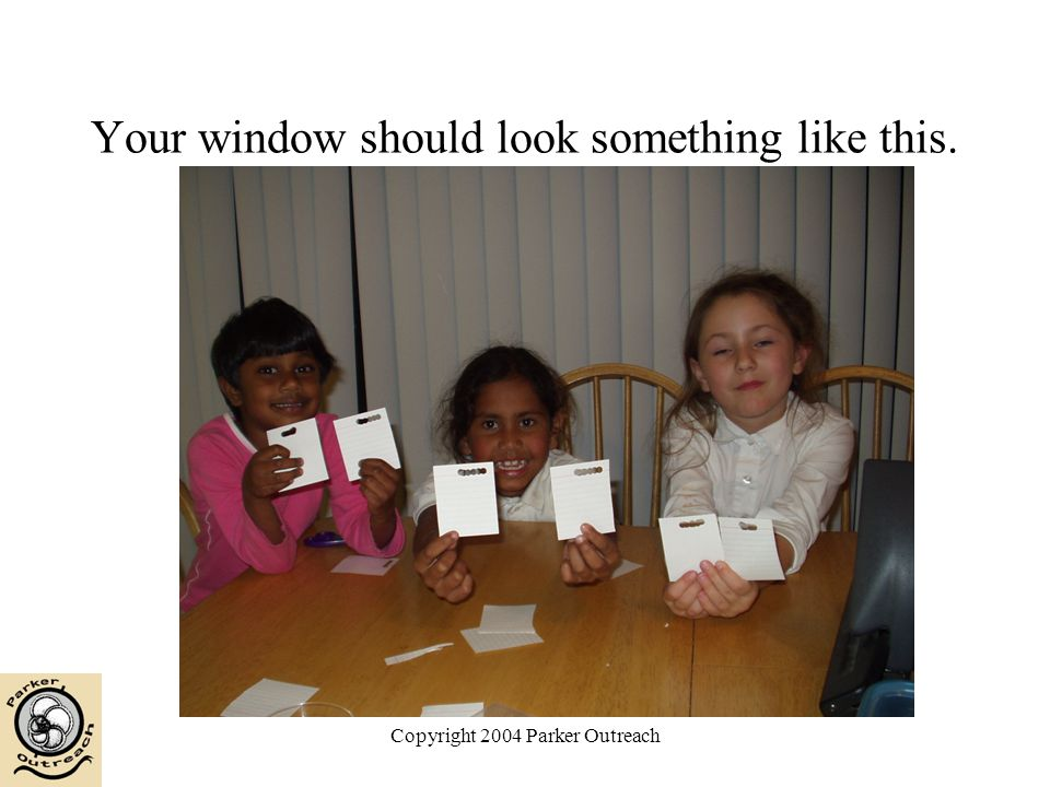 Copyright 2004 Parker Outreach Your window should look something like this.