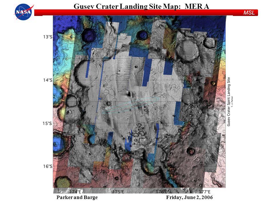 MSL Parker and BargeFriday, June 2, 2006 Gusev Crater Landing Site Map: MER A