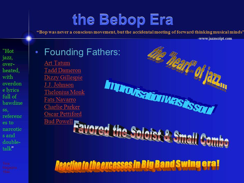the Bebop Era Founding Fathers: Art Tatum Tadd Dameron Dizzy Gillespie J.J.