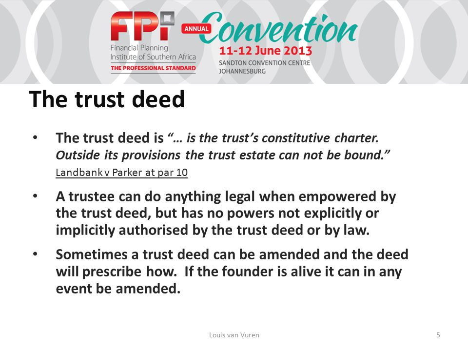 The trust deed The trust deed is … is the trust's constitutive charter.