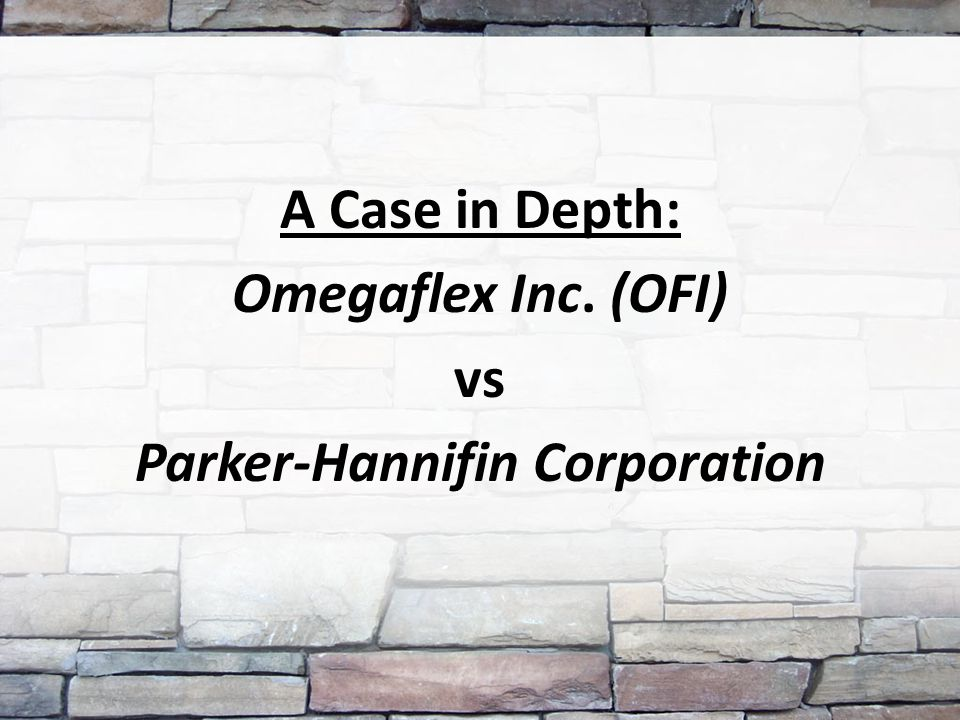 A Case in Depth: Omegaflex Inc. (OFI) vs Parker-Hannifin Corporation