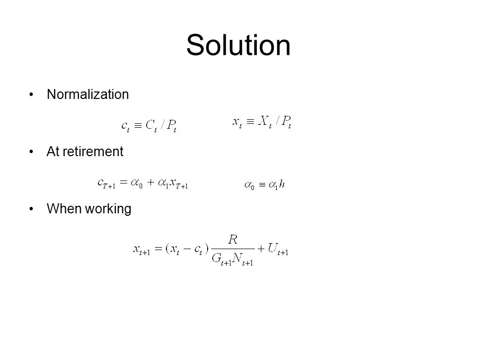 Solution Normalization At retirement When working