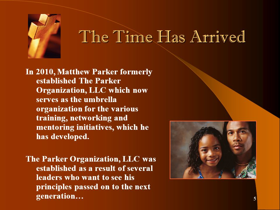 4 Accomplishments & Acknowledgements Parker's gift of administration, teaching and networking relationships with authors, Christian colleges, Christian organizations, churches, consultants, foundations, pastors, publishers, trainers, banks, health agencies, associations, denominations and volunteers has equipped, mentored and coached over 1,000,000 people.