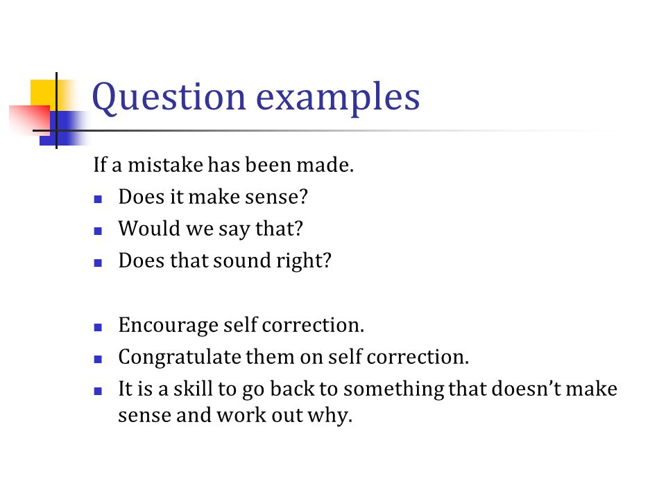Question examples Try to use open questions that explore and encourage discussion.