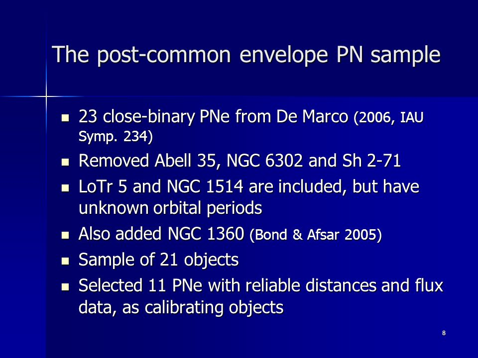 8 The post-common envelope PN sample 23 close-binary PNe from De Marco (2006, IAU Symp.