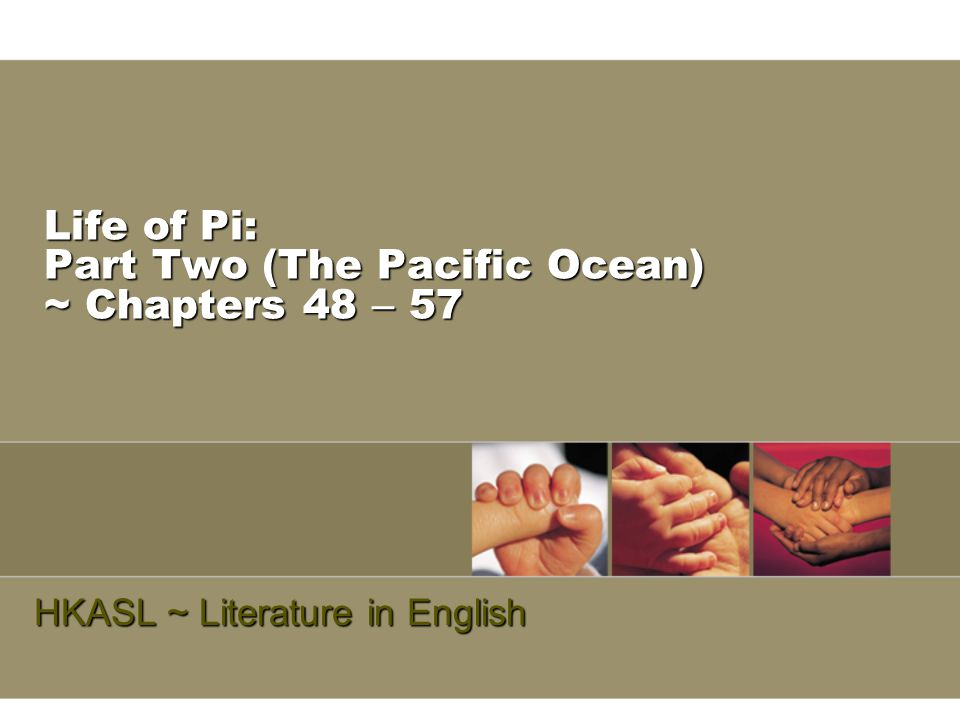 Life of Pi: Part Two (The Pacific Ocean) ~ Chapters 48 – 57 HKASL ~ Literature in English
