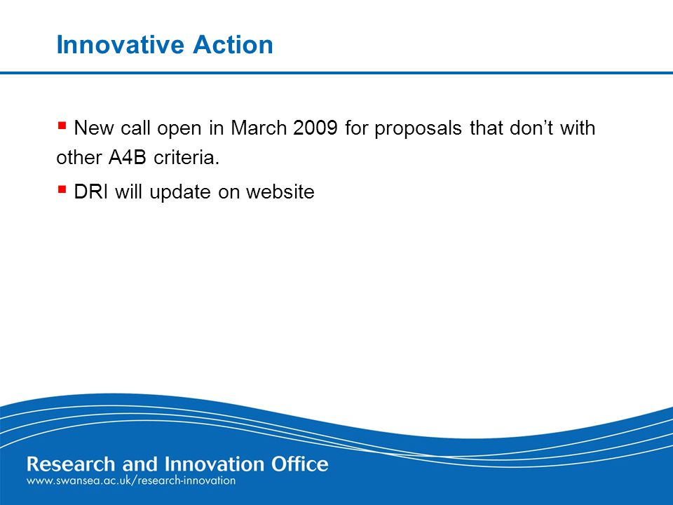Innovative Action  New call open in March 2009 for proposals that don't with other A4B criteria.