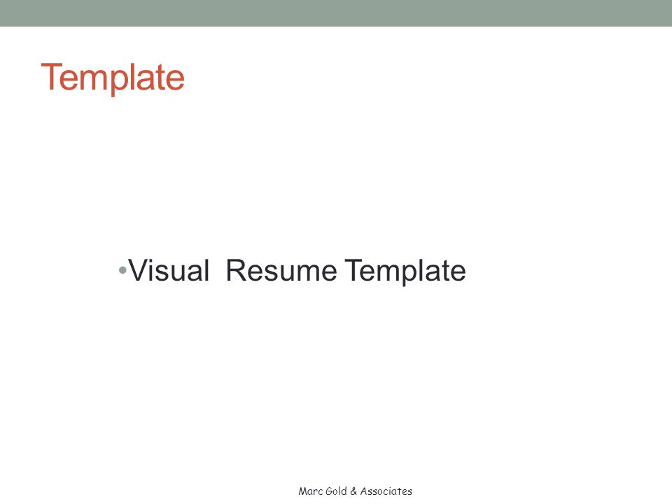 Advise for Creating a Visual Resume Think carefully about your Wording and Pictures be sure to: Portray competence Use employment language Works well with diverse populations vs.