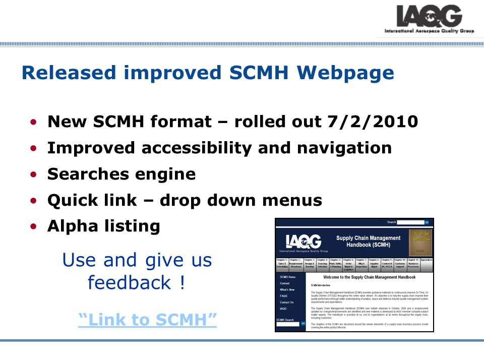 Released improved SCMH Webpage New SCMH format – rolled out 7/2/2010 Improved accessibility and navigation Searches engine Quick link – drop down menus Alpha listing Link to SCMH Use and give us feedback !