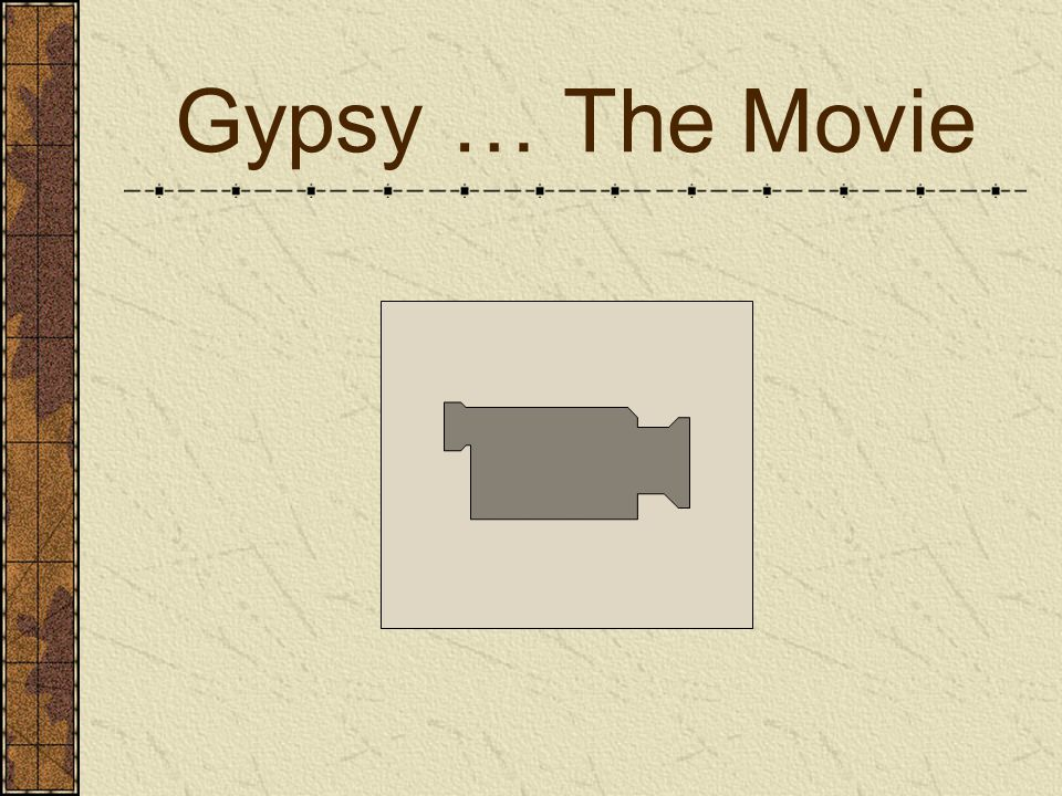 Gypsy … The Movie
