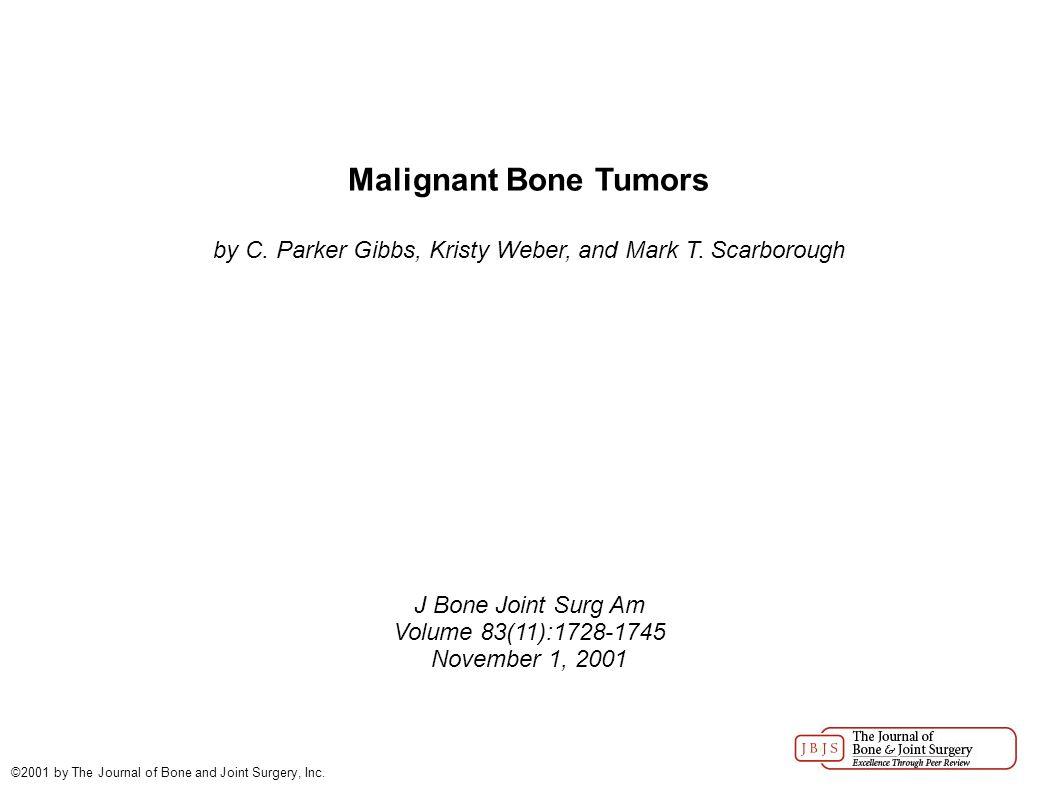 Malignant Bone Tumors by C. Parker Gibbs, Kristy Weber, and Mark T.