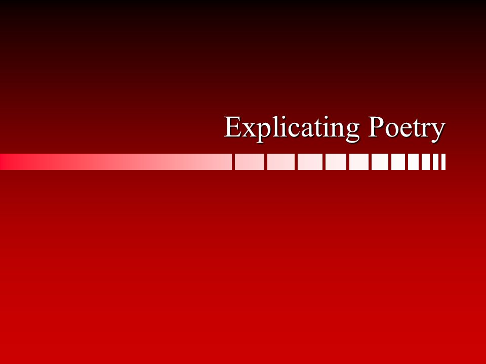 Explicating Poetry