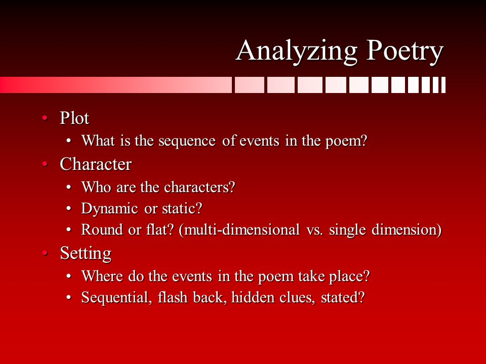 Analyzing Poetry PlotPlot What is the sequence of events in the poem What is the sequence of events in the poem.