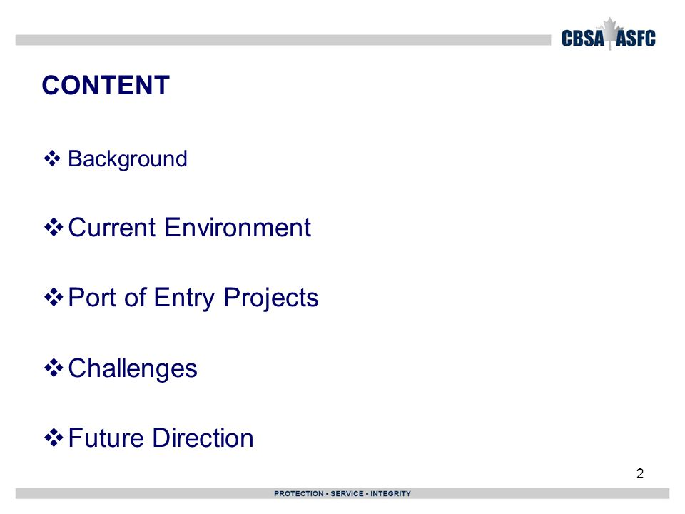 2 CONTENT  Background  Current Environment  Port of Entry Projects  Challenges  Future Direction