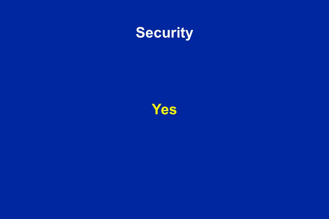 Security Yes