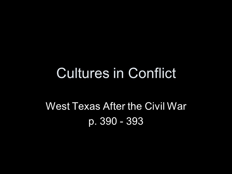 Cultures in Conflict West Texas After the Civil War p. 390 - 393