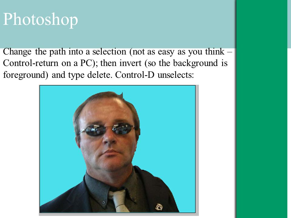 Photoshop Change the path into a selection (not as easy as you think – Control-return on a PC); then invert (so the background is foreground) and type delete.