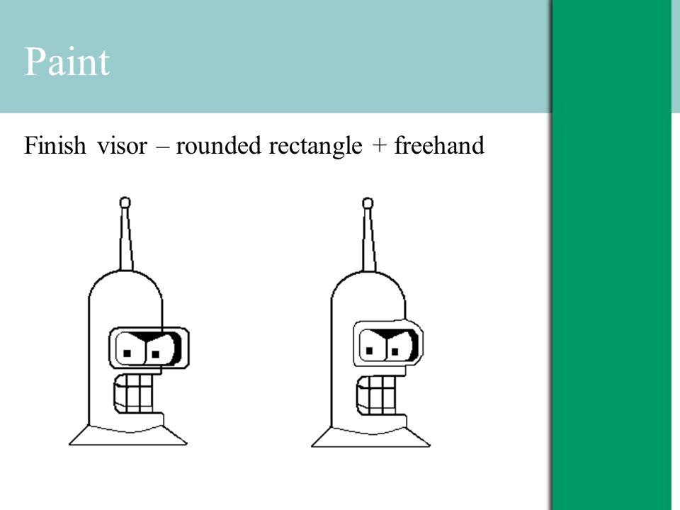 Paint Finish visor – rounded rectangle + freehand
