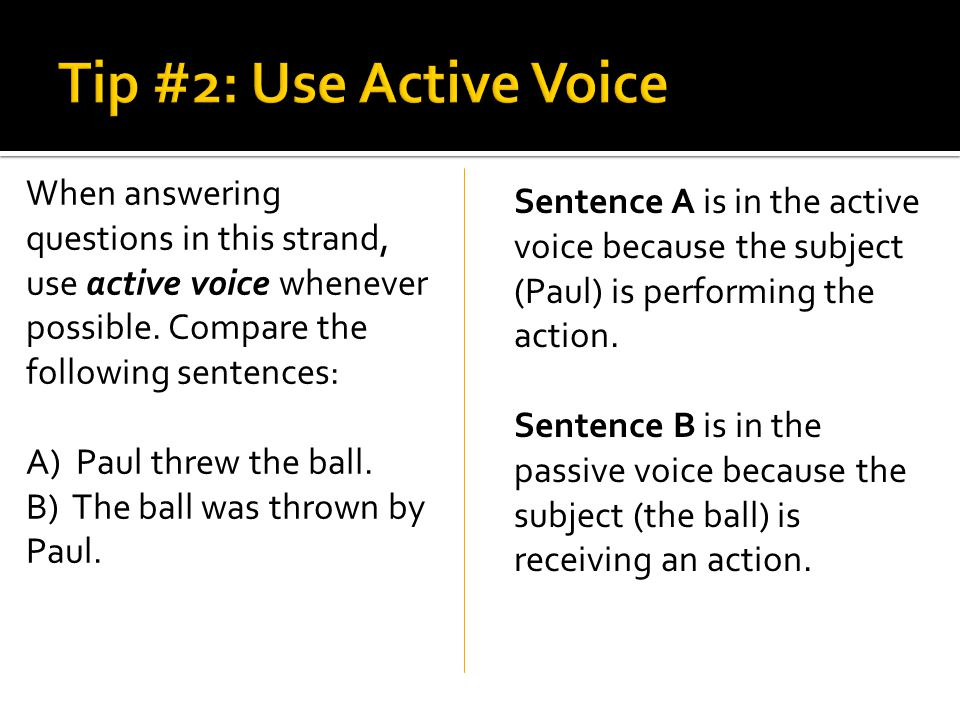 When answering questions in this strand, use active voice whenever possible.