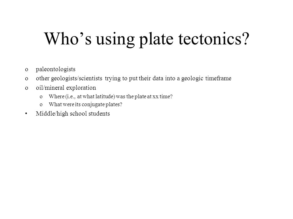 Who's using plate tectonics.