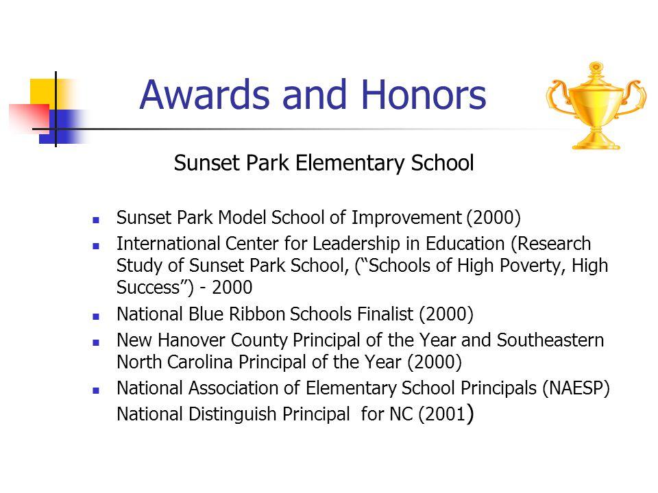 Awards and Honors Sunset Park Elementary School Sunset Park Model School of Improvement (2000) International Center for Leadership in Education (Resea