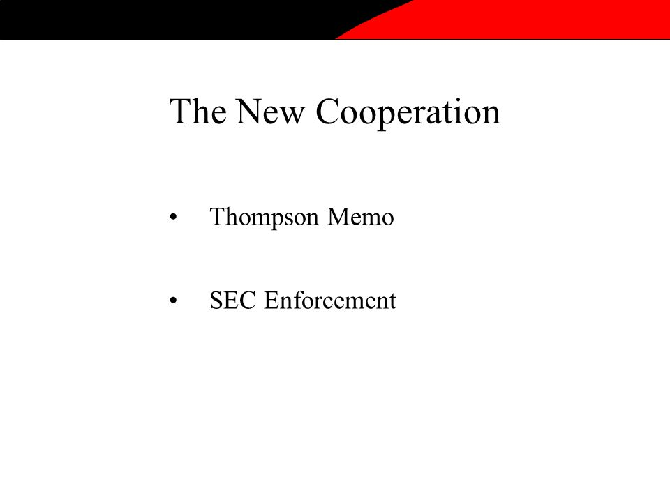 The New Cooperation Thompson Memo SEC Enforcement
